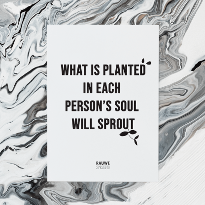 'What is planted in each person's soul will sprout'